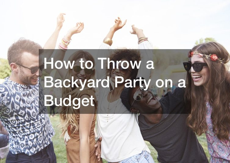 How to Throw a Backyard Party on a Budget